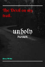 UnHoly Pursuit- The Devil on my trail Smaller size